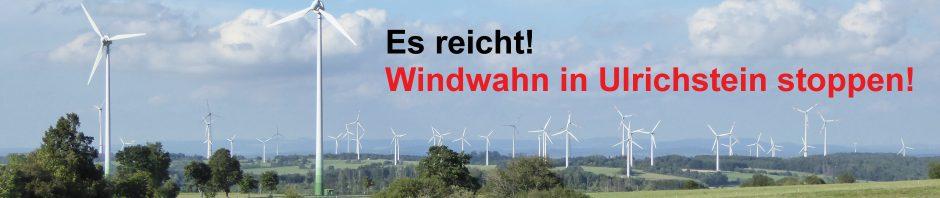 Schluss mit den dreiarmigen Banditen in Ulrichstein! Bürgermeister Edwin Schneider (Stadt Ulrichstein) und Leopold Bach (Bürgermeister der Gemeinde Feldatal) werden dringend gebeten, diesen Windwahn zu stoppen!